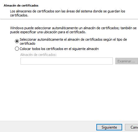 """Ventana """"Almacén de certificados"""" del asistente de instalación del certificado digital, y el botón """"Siguiente""""."""